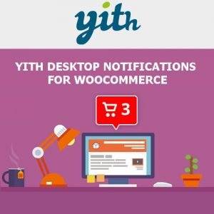 YITH Desktop Notifications for WooCommerce Premium
